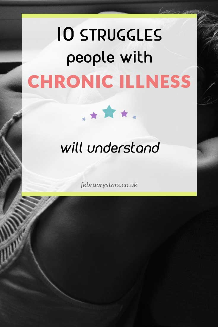 10 struggles people with chronic illness will understand. A humorous look at the problem I have faced living with Fibromyalgia and CFS.