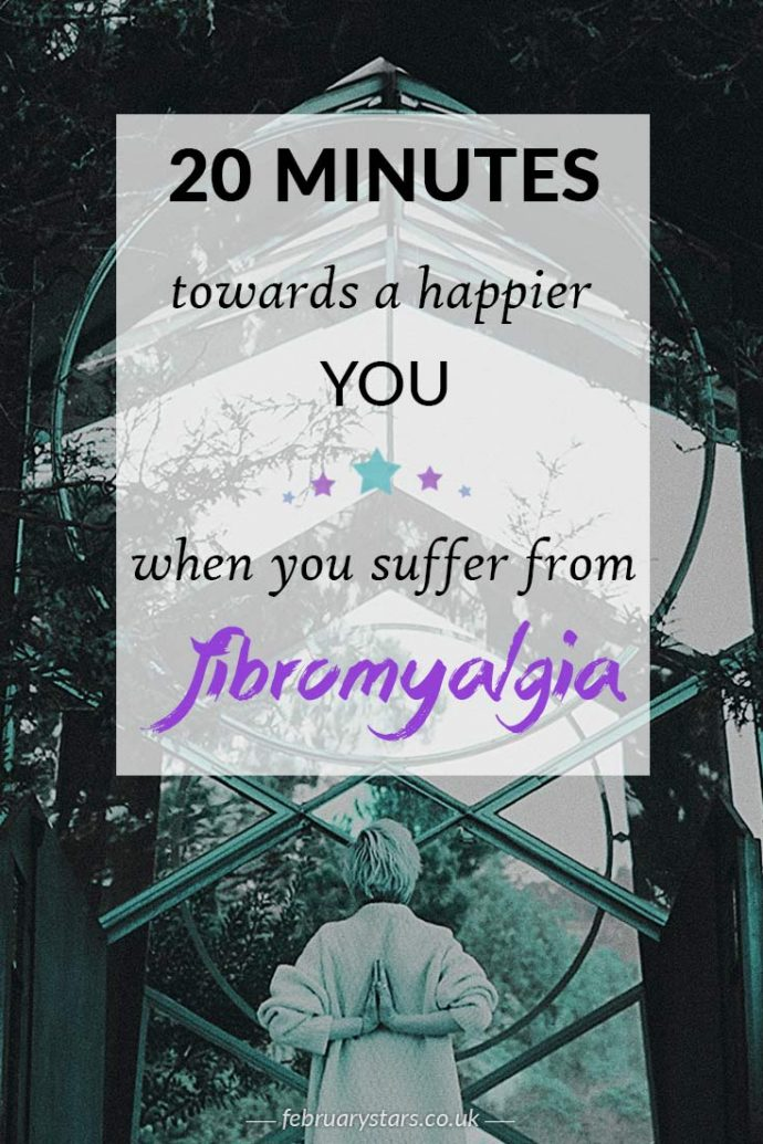 20 minutes towards a happier you. Simple tips to improve your life with fibromyalgia. Pin to save for later or click to read.