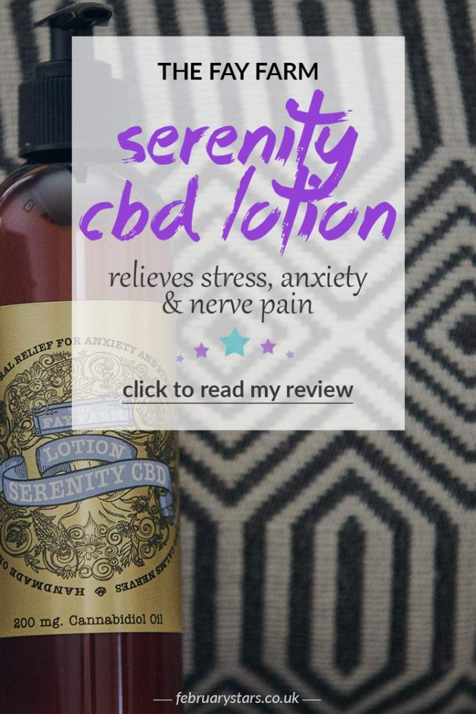 A review of The Fay Farm 'Serenity CBD Oil Lotion' for treating anxiety, stress & nerve pain. Click to read or pin to save for later.