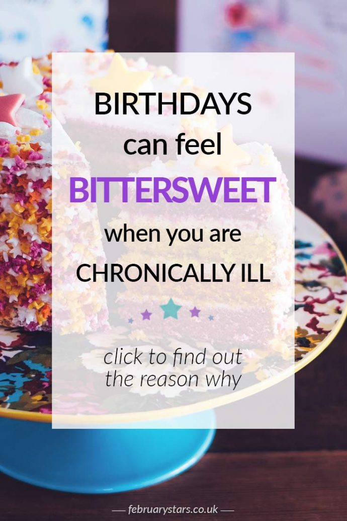 Why birthdays can feel bittersweet when you have a chronic illness