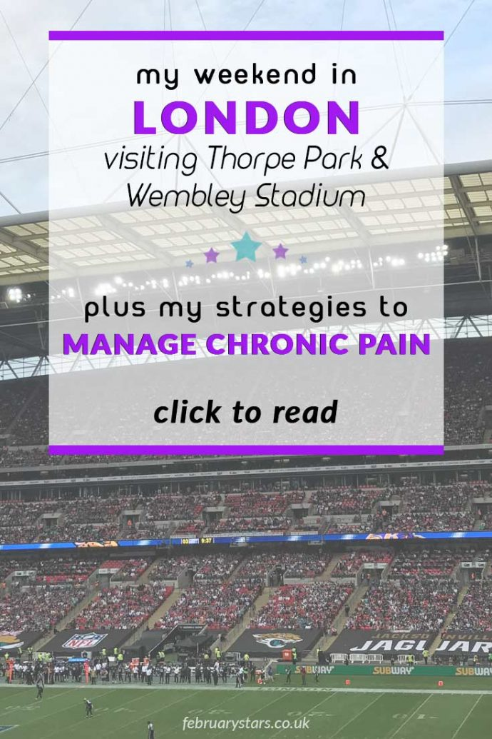 My weekend in London and strategies that helped me to feel as well as possible and manage chronic pain. Helpful for fibromyalgia.