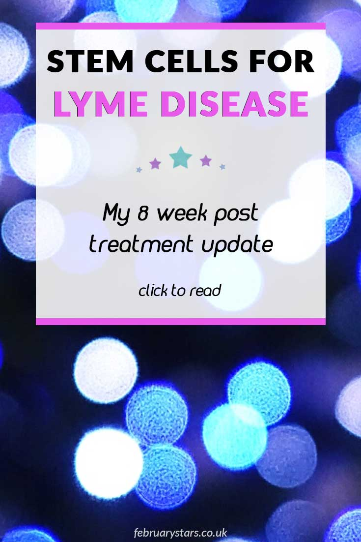 Stem cells for Lyme Disease. My 8 week treatment update. Click to read or pin to save for later. #lymedisease #stemcells #stemcelltherapy #lymediseasetreatment