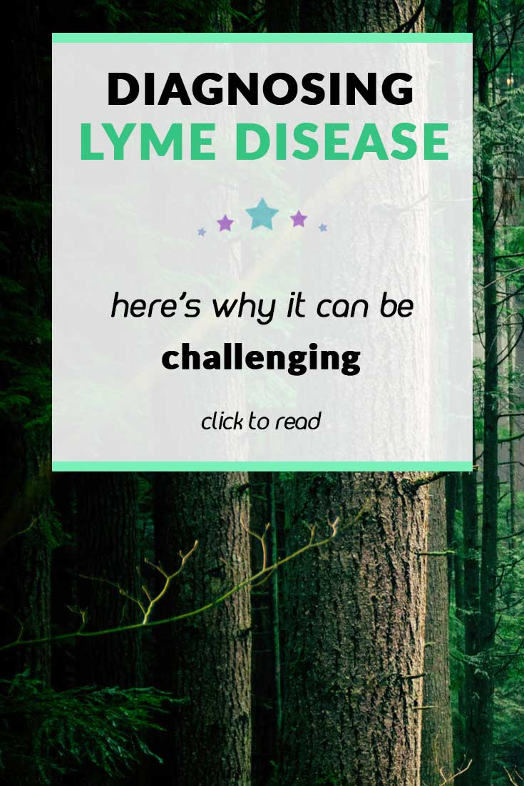 Pin: Diagnosing Lyme Disease- here's why it can be challenging. Learn why Lyme Disease isn't always easily diagnosed. #lymedisease